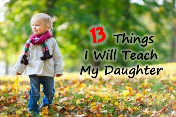 Things to teach daughter
