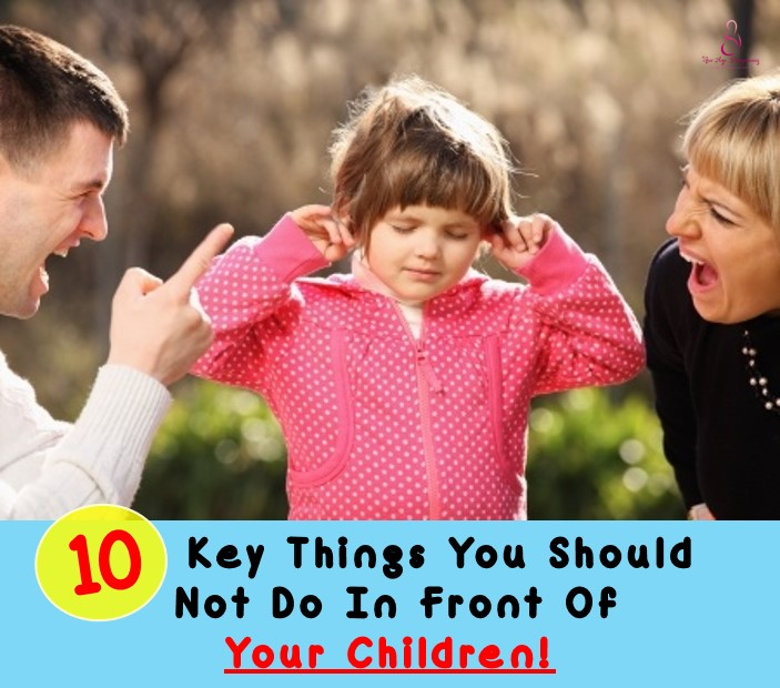 things to avoid doing in front of your child