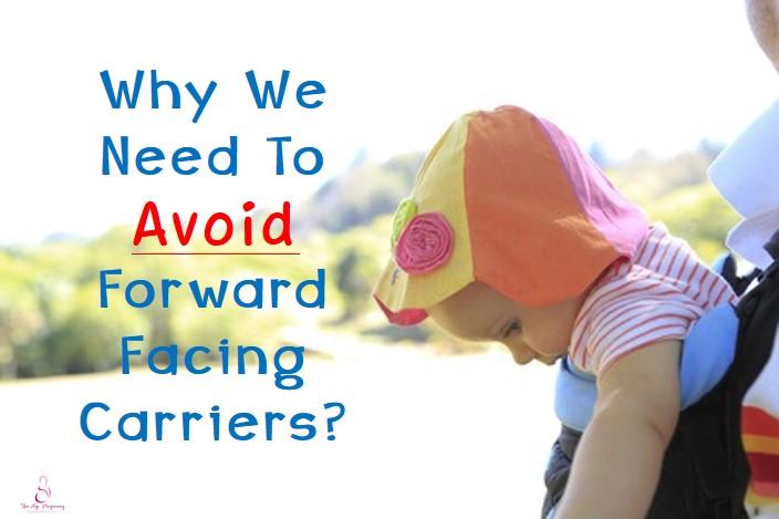 forward facing carrier affect baby's development